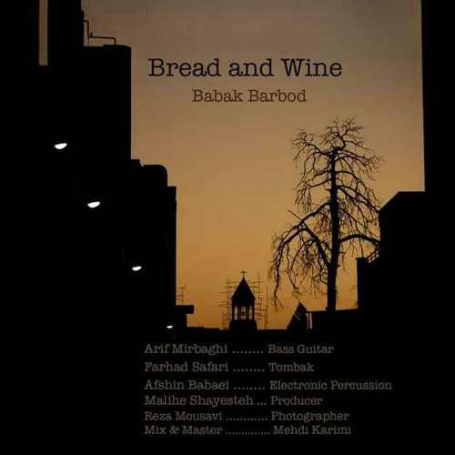 دانلود موزیک جدید بابک باربد Bread And Wine